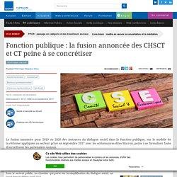 Fonction publique : la fusion annoncée des CHSCT et CT peine à se concrétiser