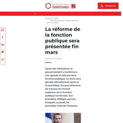 La réforme de la fonction publique sera présentée fin mars