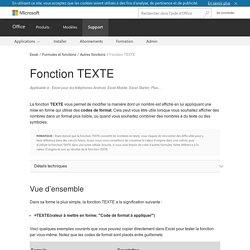 """=TEXTE(valeur à mettre en forme; """"Code de format à appliquer"""")"""