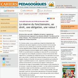 La réserve du fonctionnaire, un droit, une obligation, une valeur ? - Le Cercle de Recherche et d'Action Pédagogiques et les Cahiers pédagogiques