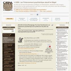 2013-06-14 (tem) Témoignage d'un haut fonctionnaire sur l'Infirmerie psychiatrique de la préfecture de police de Paris -