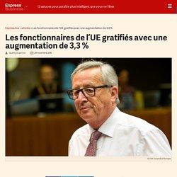Les fonctionnaires de l'UE gratifiés avec une augmentation de 3,3 % - Express [FR]