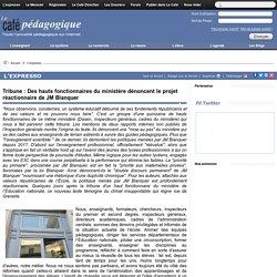 Tribune : Des hauts fonctionnaires du ministère dénoncent le projet réactionnaire de JM Blanquer