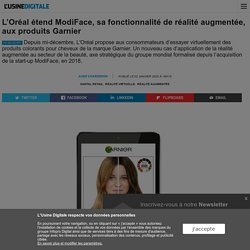 L'Oréal étend ModiFace, sa fonctionnalité de réalité augmentée, aux produits Garnier