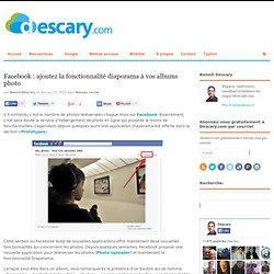 Facebook: ajoutez la fonctionnalité diaporama à vos albums photo