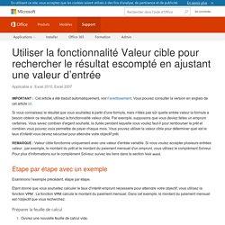 Utiliser la fonctionnalité Valeur cible pour rechercher le résultat escompté en ajustant une valeur d'entrée - Excel