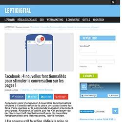 Facebook : 4 nouvelles fonctionnalités pour stimuler la conversation sur les pages !
