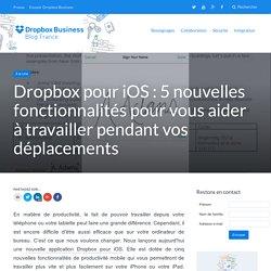 Dropbox pour iOS: 5nouvelles fonctionnalités pour vous aider à travailler pendant vos déplacements