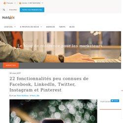 22 fonctionnalités peu connues de Facebook, LinkedIn, Twitter, Instagram et Pinterest