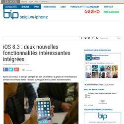 iOS 8.3 : deux nouvelles fonctionnalités intéressantes intégrées