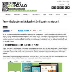 7 nouvelles fonctionnalités Facebook à utiliser dès maintenant!