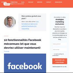 10 fonctionnalités Facebook méconnues (que vous devriez utiliser en 2019)