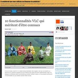 10 fonctionnalités VLC qui méritent d'être connues