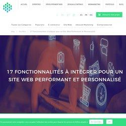 17 Fonctionnalités à intégrer pour un Site Web Performant et Personnalisé