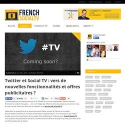 Twitter & Social TV: nouvelles fonctionnalités et offres publicitaires?