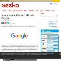 5 fonctionnalités secrètes de Google