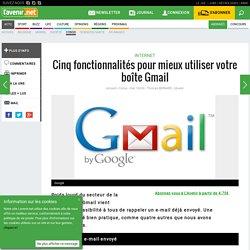 Cinq fonctionnalités pour mieux utiliser votre boîte Gmail