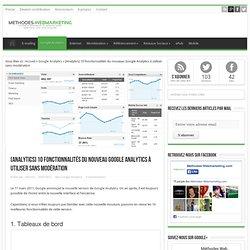 [Analytics] 10 fonctionnalités du nouveau Google Analytics à utiliser sans modération