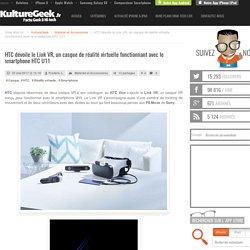 HTC dévoile le Link VR, un casque de réalité virtuelle fonctionnant avec le smartphone HTC U11