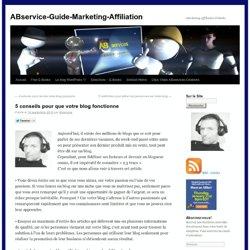 5 conseils pour que votre blog fonctionne
