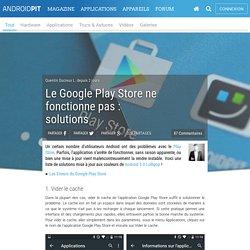 Le Google Play Store ne fonctionne pas : problèmes et solutions