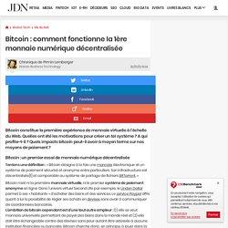 Bitcoin : comment fonctionne la 1ère monnaie numérique décentralisée