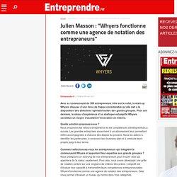 """Julien Masson : """"Whyers fonctionne comme une agence de notation des entrepreneurs"""""""