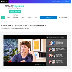 Comment fonctionne et se fabrique Internet ? - Francetv Éducation