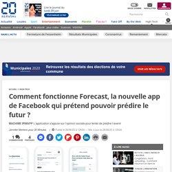 Comment fonctionne Forecast, la nouvelle app de Facebook qui prétend pouvoir prédire le futur ?