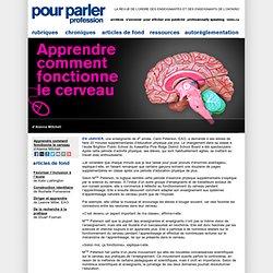 Apprendre comment fonctionne le cerveau : Pour parler profession : juin 2010