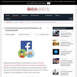 Comment fonctionne la publicité Facebook : les centres d'intérêt