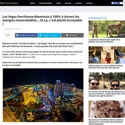 Las Vegas fonctionne désormais à 100% à travers les énergies renouvelables... Et ça, c'est plutôt incroyable !