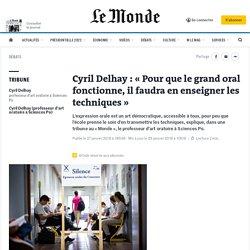 Cyril Delhay: «Pour que le grand oral fonctionne, il faudra en enseigner les techniques»