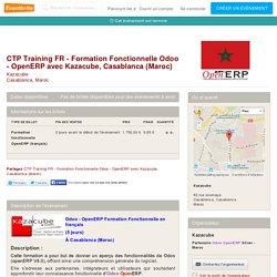 Billets pour CTP Training FR - Formation Fonctionnelle Odoo - OpenERP avec Kazacube, Casablanca (Maroc) à , Casablanca