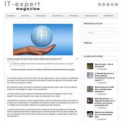 IT-expert Magazine Votre projet SI est-il fonctionnellement pertinent ? - IT-expert mag