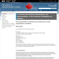 AGRICULTURE CANADA - MARS 2011 - Le marché des aliments fonctionnels, des nutraceutiques et des aliments biologiques en Malaisie