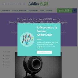 L'impact de la crise COVID sur le fonctionnement de l'addictologie : quelques réflexions