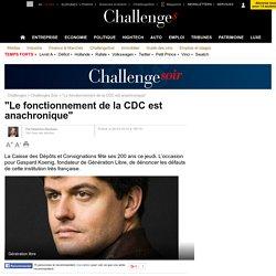 """""""Le fonctionnement de la CDC est anachronique"""""""