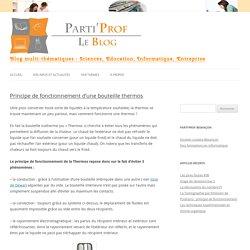 Principe de fonctionnement d'une bouteille thermos - Le blog Parti'Prof