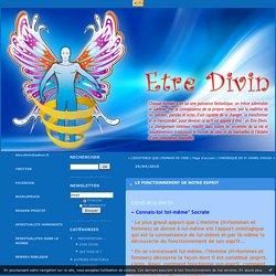 LE FONCTIONNEMENT DE NOTRE ESPRIT : ETRE DIVIN