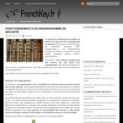 Fonctionnement d'un organigramme de sécurité - FrenchKey.fr : Informations et Actualités en Sécurité Physique