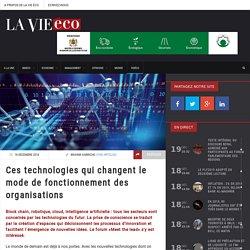 Ces technologies qui changent le mode de fonctionnement des organisations – Lavieeco