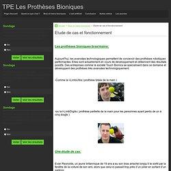Etude de cas et fonctionnement - TPE Les Prothèses Bioniques