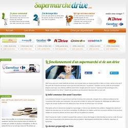 Le fonctionnement d'un supermarché et de son drive