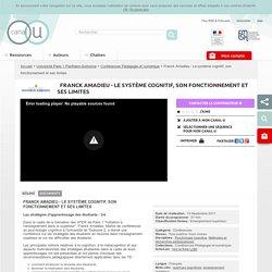 Franck Amadieu - Le système cognitif, son fonctionnement et ses limites - Université Paris 1 Panthéon-Sorbonne