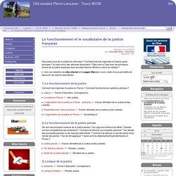 Le fonctionnement et le vocabulaire de la justice française