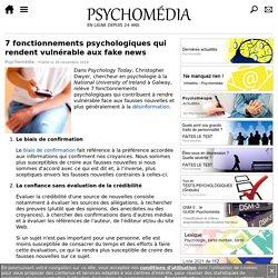 7 fonctionnements psychologiques qui rendent vulnérable aux fake news