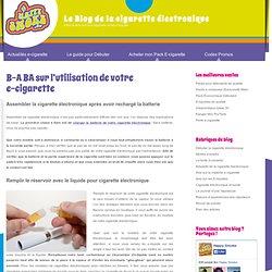 Comment faire fonctionner la cigarette électronique ?