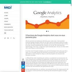 5 fonctions de Google Analytics dont vous ne vous passerez plus