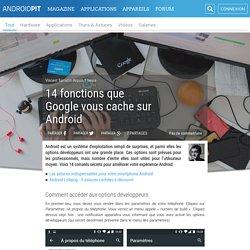 14 fonctions que Google vous cache sur Android